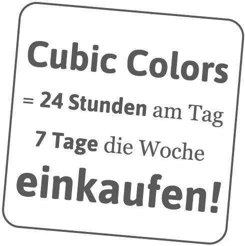 Cubic Colors is 24 Stunden am Tag, 7 Tage die Woche einkaufen!